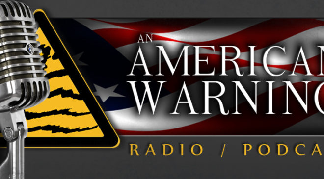 An American Warning Podcast #1