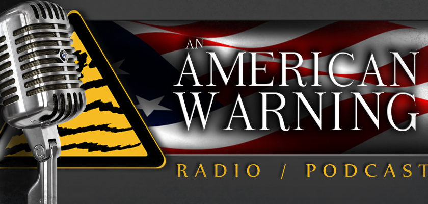 An American Warning Podcast #73